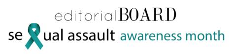 Editorial Board: Sexual Assault Awareness Month